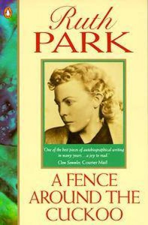 A Fence Around The Cuckoo by Ruth Park
