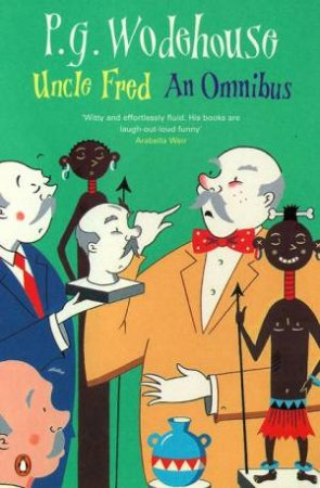 Uncle Fred: An Omnibus by P G Wodehouse