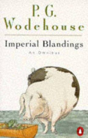 Imperial Blandings: An Omnibus by P G Wodehouse