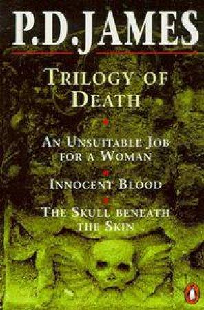 Trilogy of Death by P D James