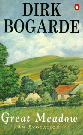 Great Meadow: An Evocation by Dirk Bogarde