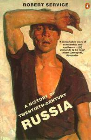 A History Of Twentieth-Century Russia by Robert Service