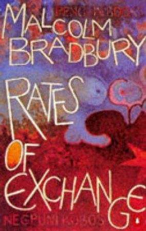 Rates Of Exchange by Malcolm Bradbury