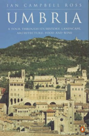 Umbria: A Cultural History by Ian Campbell Ross