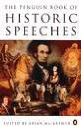 The Penguin Book of Historic Speeches by Brian MacArthur Ed.