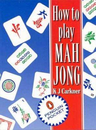 Pocket Penguin: How to Play Mah Jong by Karen Carkner