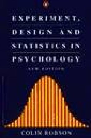 Experiment Design & Statistics in Psychology by Colin Robson