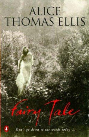 Fairy Tale by Alice Thomas Ellis