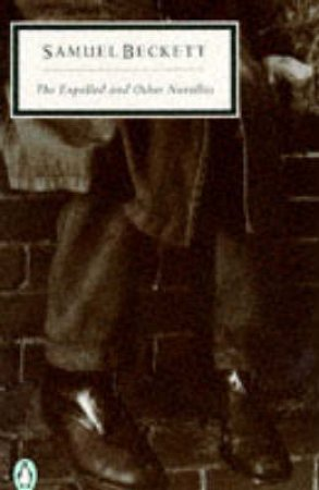 Penguin Modern Classics: The Expelled & Other Novellas by Samuel Beckett
