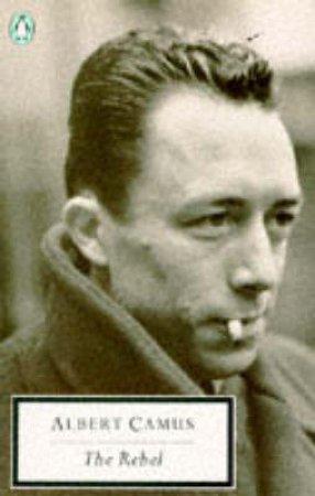 Penguin Modern Classics: The Rebel by Albert Camus