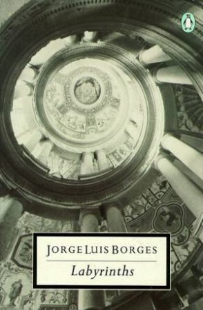 Penguin Modern Classics: Labyrinths by Jorge Luis Borges