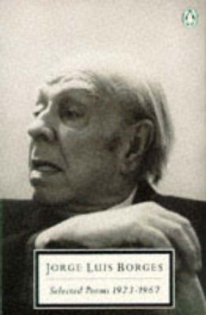 Penguin Modern Classics: Selected Poems 1923-1967 by Jorge Luis Borges