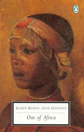 Penguin Modern Classics: Out of Africa by Karen Blixen