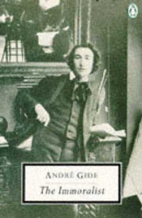 Penguin Modern Classics: The Immoralist by Andre Gide