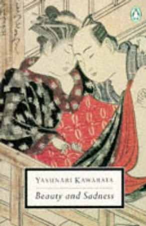 Penguin Modern Classics: Beauty & Sadness by Yasunari Kawabata