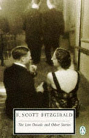 Penguin Modern Classics: Lost Decade & Other Stories by F Scott Fitzgerald