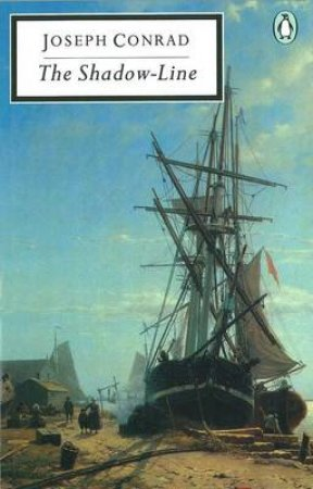 Penguin Modern Classics: The Shadow-Line: A Confession by Joseph Conrad