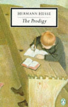 Penguin Modern Classics: The Prodigy by Hermann Hesse
