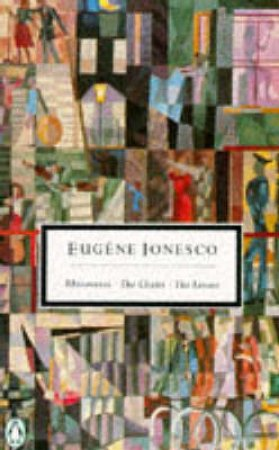 Penguin Modern Classics: Rhinoceros, The Chairs & The Lesson by Eugene Ionesco