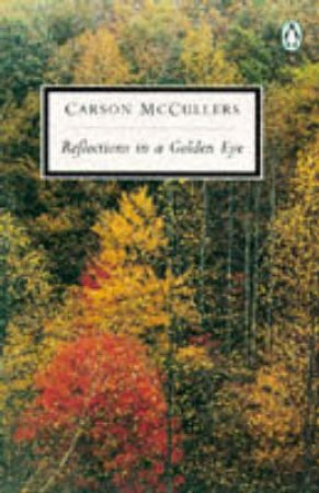 Penguin Modern Classics: Reflections in a Golden Eye by Carson McCullers