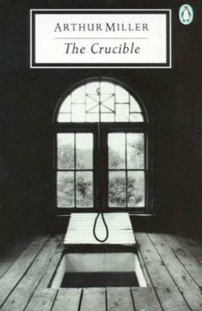 Penguin Modern Classics: The Crucible by Arthur Miller
