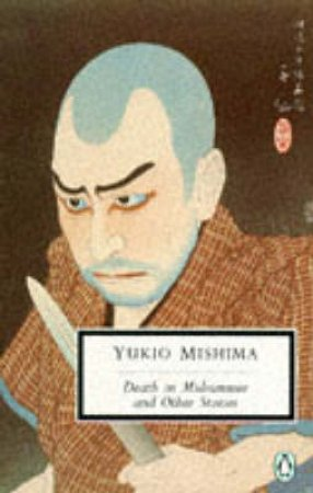 Penguin Modern Classics: Death in Midsummer & Other Stories by Yukio Mishima