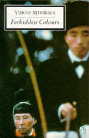 Penguin Modern Classics: Forbidden Colours by Yukio Mishima