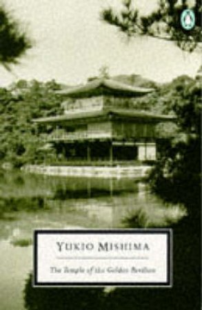 Penguin Modern Classics: Temple of the Golden Pavilion by Yukio Mishima
