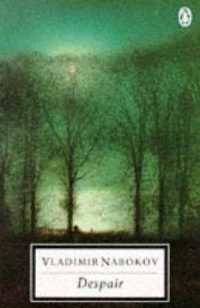 Penguin Modern Classics: Despair by Vladimir Nabokov