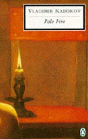 Penguin Modern Classics: Pale Fire by Vladimir Nabokov