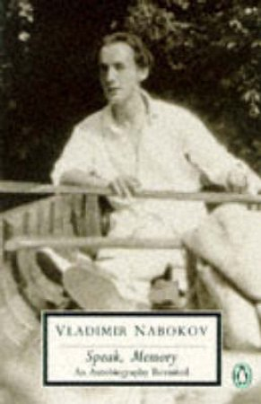 Penguin Modern Classics: Speak Memory: An Autobiography Revisited by Vladimir Nabokov