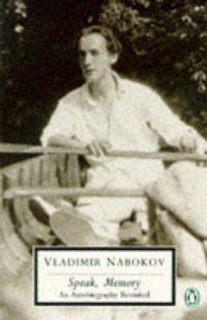 Penguin Modern Classics: Speak Memory: An Autobiography Revisited by Vladimir Nabokov