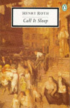 Penguin Modern Classics: Call It Sleep by Henry Roth