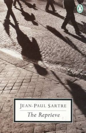Penguin Modern Classics: The Reprieve by Jean-Paul Sartre