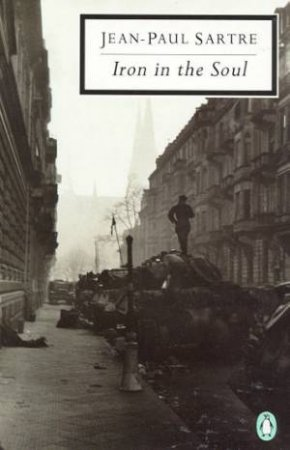 Penguin Modern Classics: Iron in the Soul by Jean-Paul Sartre