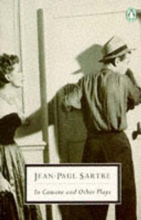 Penguin Modern Classics: In Camera & Other Plays by Jean-Paul Sartre