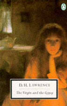 Penguin Modern Classics: The Virgin & the Gipsy by D H Lawrence