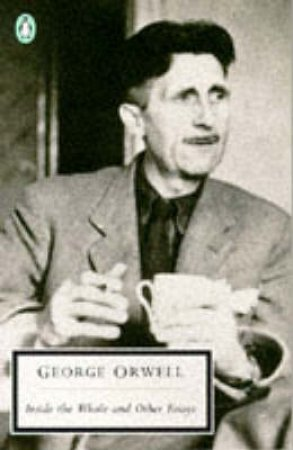 Penguin Modern Classics: Inside the Whale & Other Essays by George Orwell