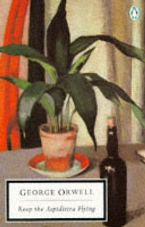 Penguin Modern Classics: Keep the Aspidistra Flying by George Orwell