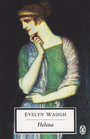 Penguin Modern Classics: Helena by Evelyn Waugh