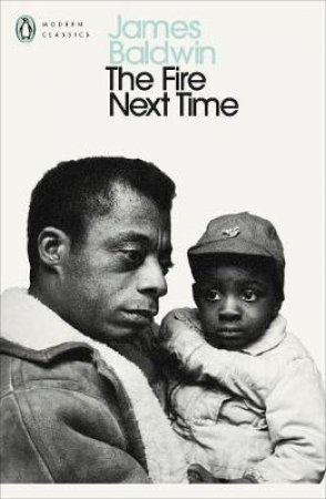 Penguin Modern Classics: The Fire Next Time by James Baldwin