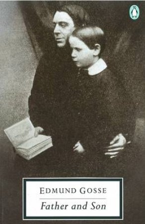 Penguin Modern Classics: Father & Son by Edmund Gosse