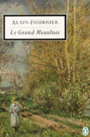 Penguin Modern Classics: Le Grand Meaulnes by Henri Alban Alain-Fournier