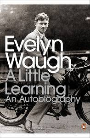 Penguin Modern Classics: A Little Learning by Evelyn Waugh