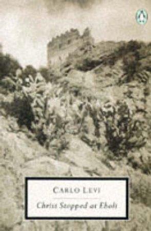 Penguin Modern Classics: Christ Stopped At Eboli by Carlo Levi