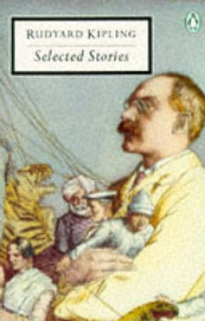 Penguin Modern Classics: Selected Stories by Rudyard Kipling