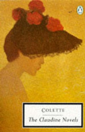 Penguin Modern Classics: The Claudine Novels by Colette