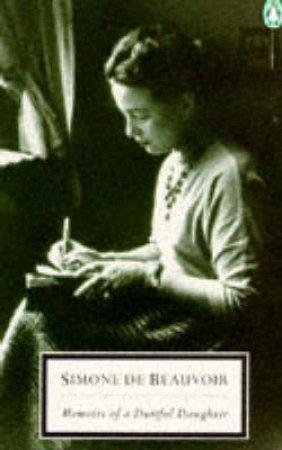 Penguin Modern Classics: Memoirs Of A Dutiful Daughter by Simone de Beauvoir