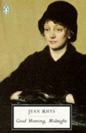 Penguin Modern Classics: Good Morning Midnight by Jean Rhys