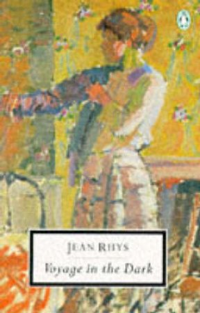 Penguin Modern Classics: Voyage in the Dark by Jean Rhys
